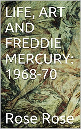 Life, Art and Freddie Mercury: 1968-70