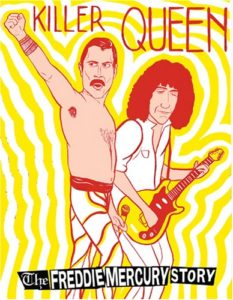Killer Queen: The Freddie Mercury Story