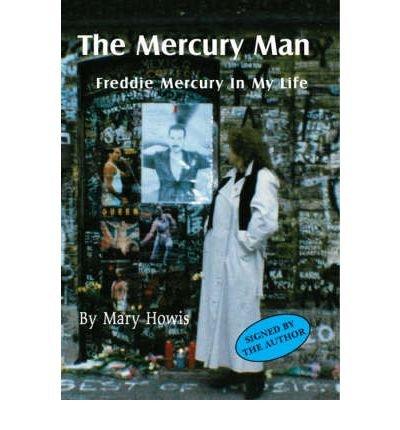 The Mercury Man: Freddie Mercury in my Life